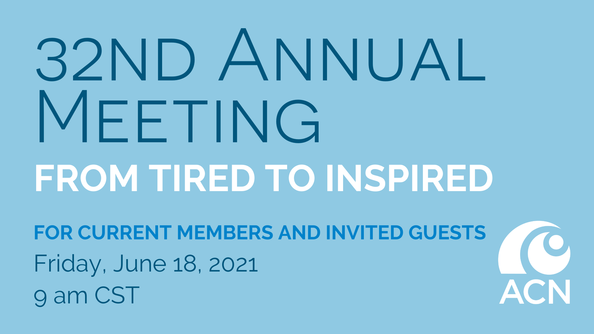 32nd Annual Meeting - From Tired to Inspired - June 18 9am